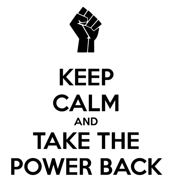 keep-calm-and-take-the-power-back-4